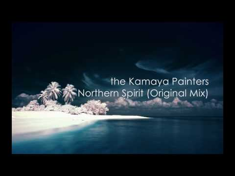 the Kamaya Painters - Northern Spirit (Original Mix)
