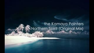 the Kamaya Painters - Northern Spirit (Original Mix)