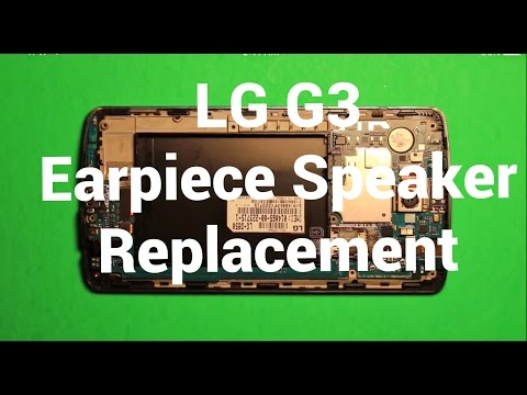 LG G3 Earpiece Speaker Replacement How To Change