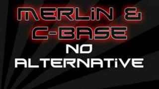 Dj Merlin & C-Base - No Alternative