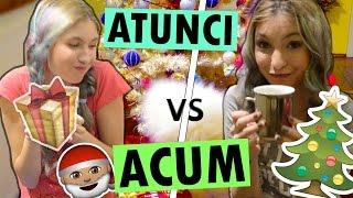 Craciunul ATUNCI vs ACUM CHILD vs TEEN!
