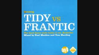 Tidy Vs Frantic - Mixed by Paul Maddox and Tom Harding