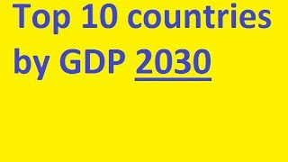 Top 10 countries by GDP 2030