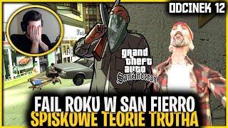 Fail roku + spiskowe teorie Trutha - GTA San Andreas #12