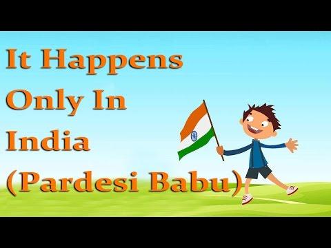 It Happens Only In India (Pardesi Babu) || Patriotic Songs