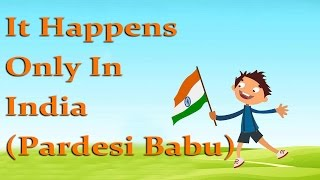 It Happens Only In India (Pardesi Babu) || Patriotic Songs
