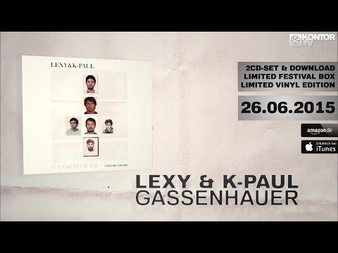 Lexy & K-Paul - Gassenhauer (Official Minimix HD)