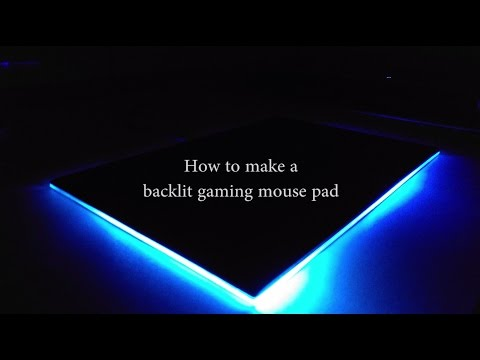 How to make an AWESOME backlit gaming mouse pad!