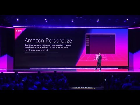 AWS re:Invent 2018 – Introducing Amazon Personalize