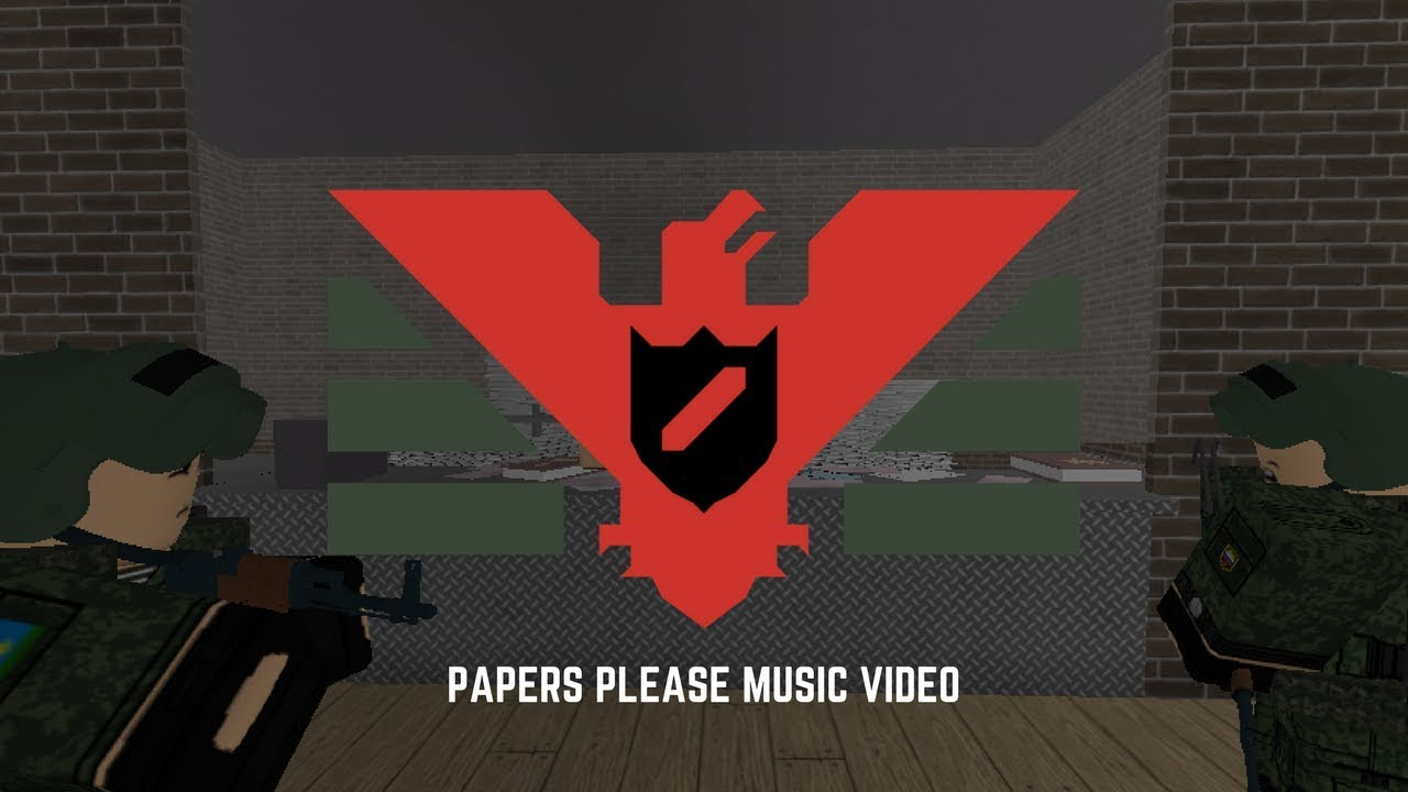 Papers Please Roblox Music Video Youtube
