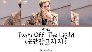 WINNER [MINO SOLO] - Turn Off The Light LYRICS l Han Rom Eng ll LyricGirlx