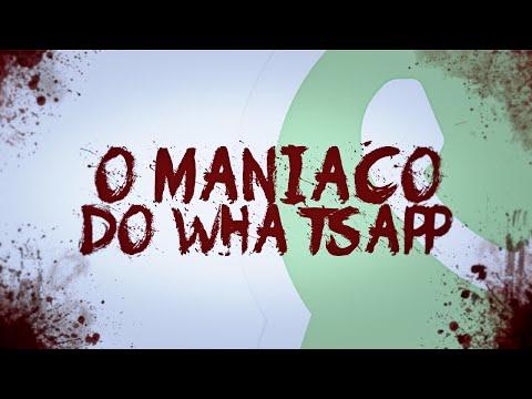 O MANIACO DO WHATSAPP