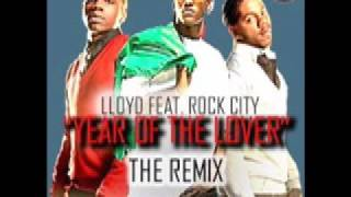 "LLoyd ft. ROC CITY "" Year of the lover"" REMIX"