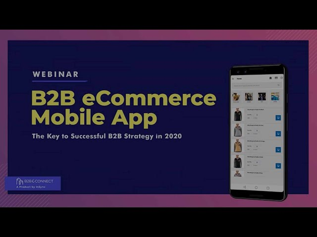 Webinar: B2B Ecommerce Mobile App - The Key to Successful B2B Strategy | InSync