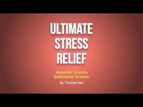 Ultimate Stress Relief - Waterfall Sounds Subliminal Session - By Thomas Hall