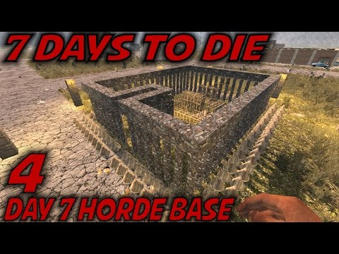 "7 Days to Die -Ep. 4- ""Day 7 Horde Base"" -Let's Play 7 Days to Die Gameplay- Alpha 15 (S15)"