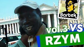 RZYM & Watykan vs Bartek