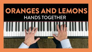 Oranges and Lemons: Hands Together - Piano Lesson 60 - Hoffman Academy