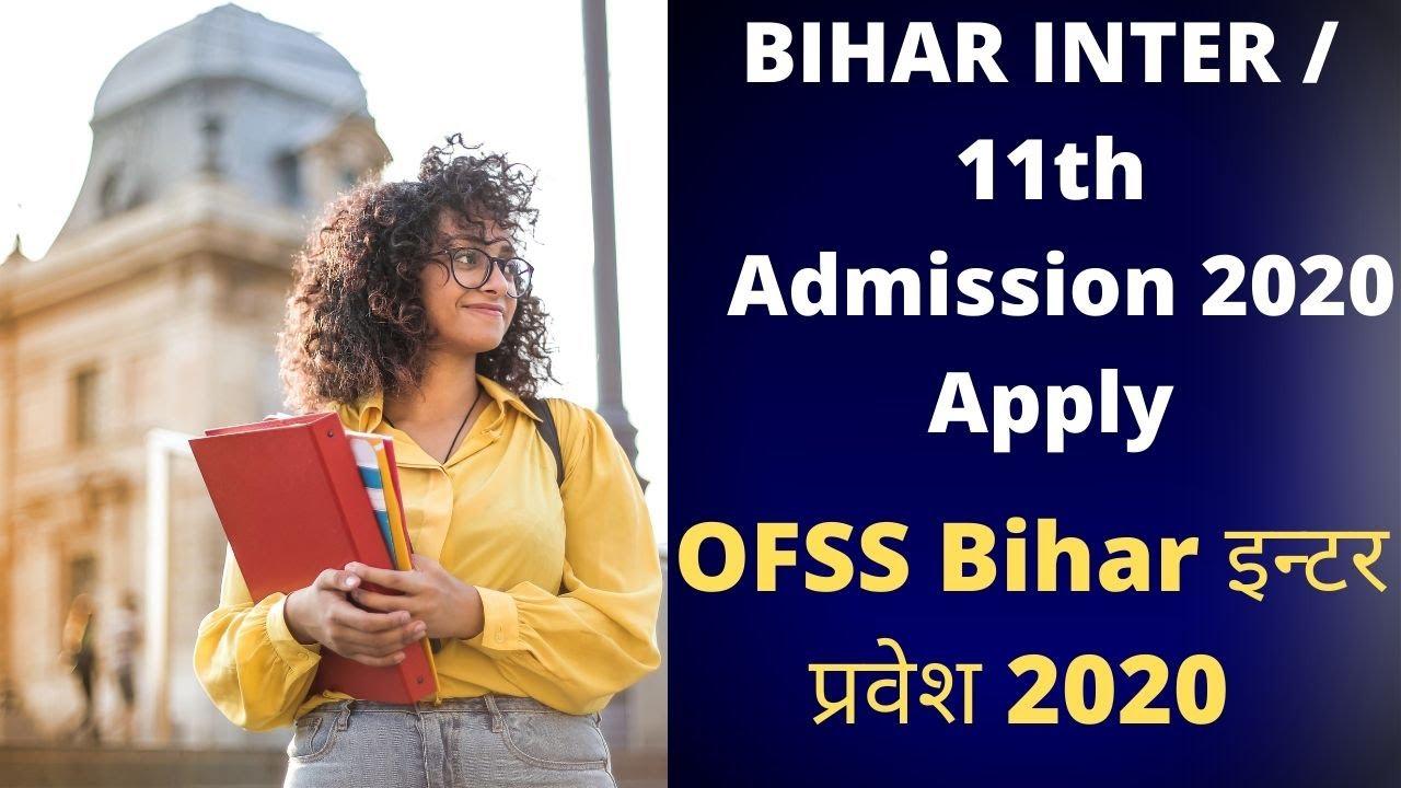 BIHAR BOARD INTER ADMISSION 2020 DATE| BSEB 11TH ADMISSION ONLINE APPLY| OFSS BIHAR INTER ADMISSION