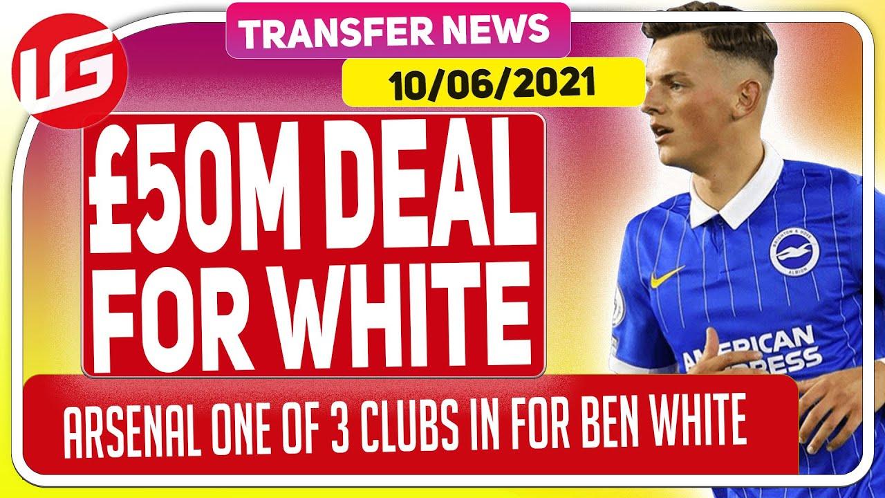 ARSENAL LINKED TO £50M BEN WHITE