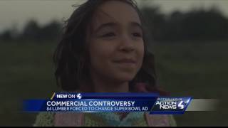 84 lumber changes controversial super bowl ad