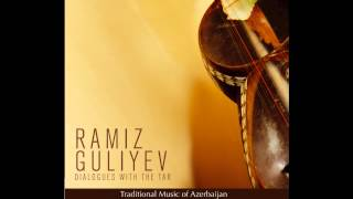 Ramiz Guliyev - Dialogues with the Tar (Full Album)