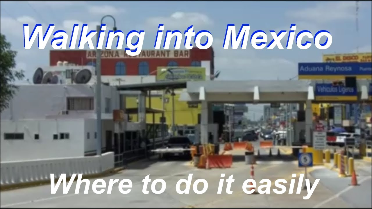Walking into Mexico - easy way to cross over from Texas to Nuevo Progreso