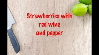 How to cook - Strawberries with red wine and pepper