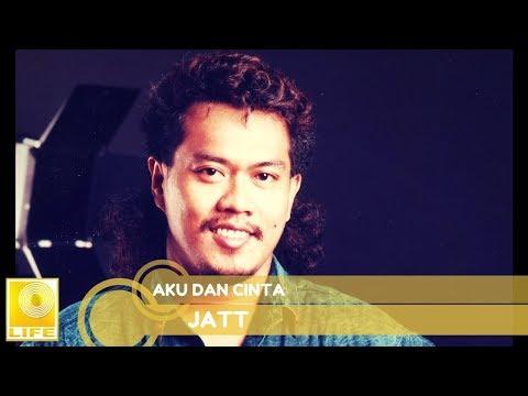 Jatt - Aku Dan Cinta (Official Audio)