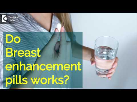 Do Breast enhancement pills works? - Dr. Pavan Murdeshwar