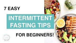 7 INTERMITTENT FASTING Tips for Beginners!