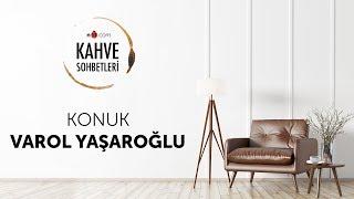 n11 ile Kahve Sohbetleri - Konuk Varol Yaşaroğlu