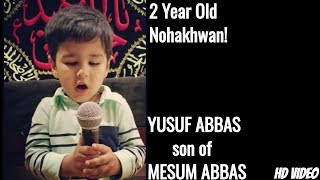 2 Year Old YUSUF ABBAS SON OF MESUM ABBAS (RECITES SHER E FIZZA)