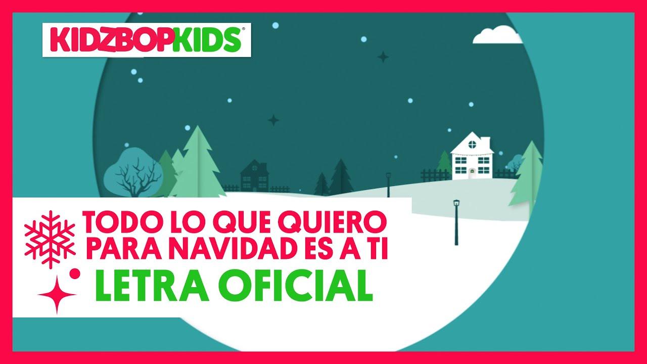 KIDZ BOP Kids -  Todo Lo Que Quiero Para Navidad Es A Ti (Letra Oficial) [KIDZ BOP Christmas]
