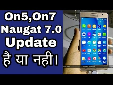 Samsung galaxy On5,On7 naugat update।Yes or No-its 100% true-must watch