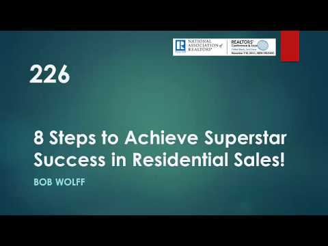 Bob Wolfe 8 Steps to Achieve Superstar Success in Residential Sales!