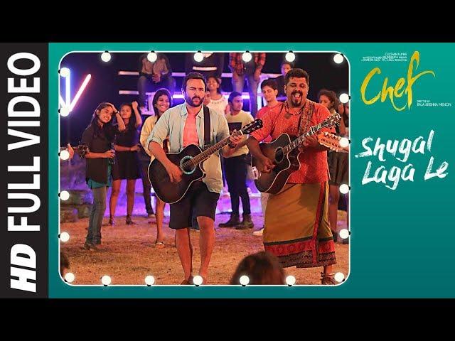 Full Video: Shugal Laga Le Song | Chef | Saif Ali Khan | Raghu Dixit | T-Series