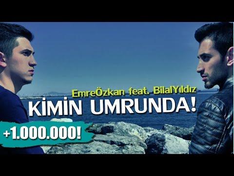 Emre Özkan feat. Bilal Yıldız - Kimin Umrunda