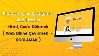 Photoshop ile  Tasarladığımız Web Sitesini Html, Css'e Dökmek ( Web Diline Çevirmek  -  PSD to html)