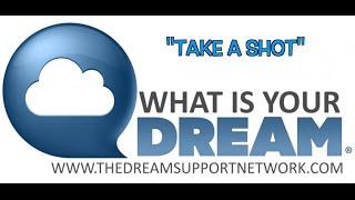 "Dream Chasing 101: ""Take a Shot"""