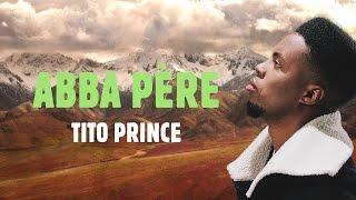 TiTo Prince - A B B A P È R E  (Lyric Video)