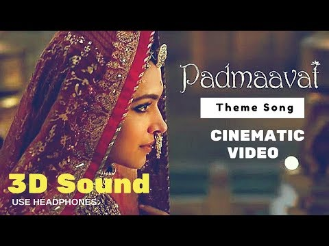 Padmaavat Theme Song (3D Sound) - A Cinematic Video Experience -  Ajay Choudhary Creations - Reworks
