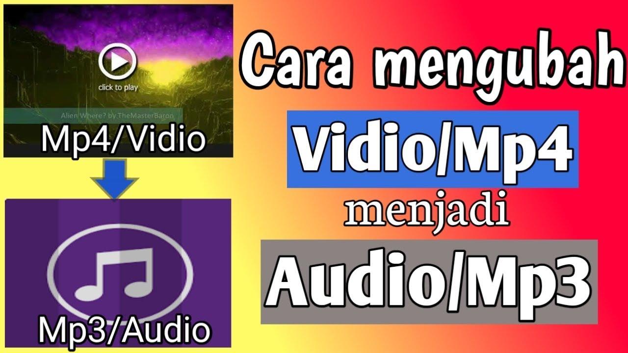 Cara Mengubah Mp4 Menjadi Mp3 Atau Vidio Ke Audio Youtube