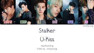 U-kiss  유키스  - Stalker  Color Coded Lyrics | Han/rom/eng