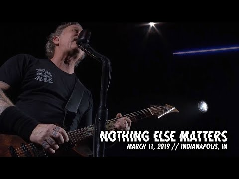Metallica: Nothing Else Matters (Indianapolis, IN - March 11, 2019)