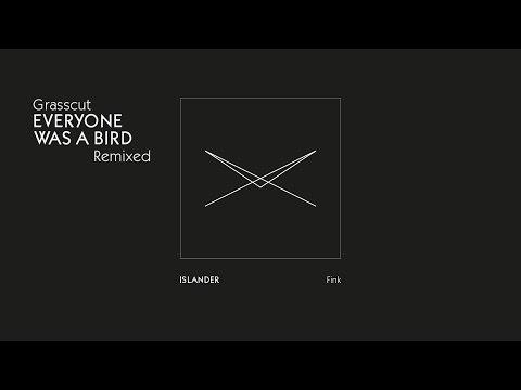 Grasscut —Islander —Fink Remix
