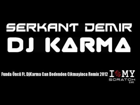 Funda Öncü Ft. DjKarma Can Bedenden Cikmayinca Remix 2012