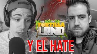 FOLA HABLA DEL HATE Y SU SALIDA DE TORTILLALAND