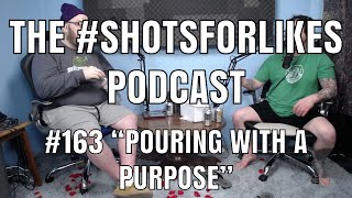 "#163 ""Pouring With A Purpose"""