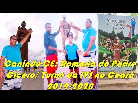 Canindé-CE: Romaria do Padre Cicero/ Turnê da IVS no Ceará 2019/2020